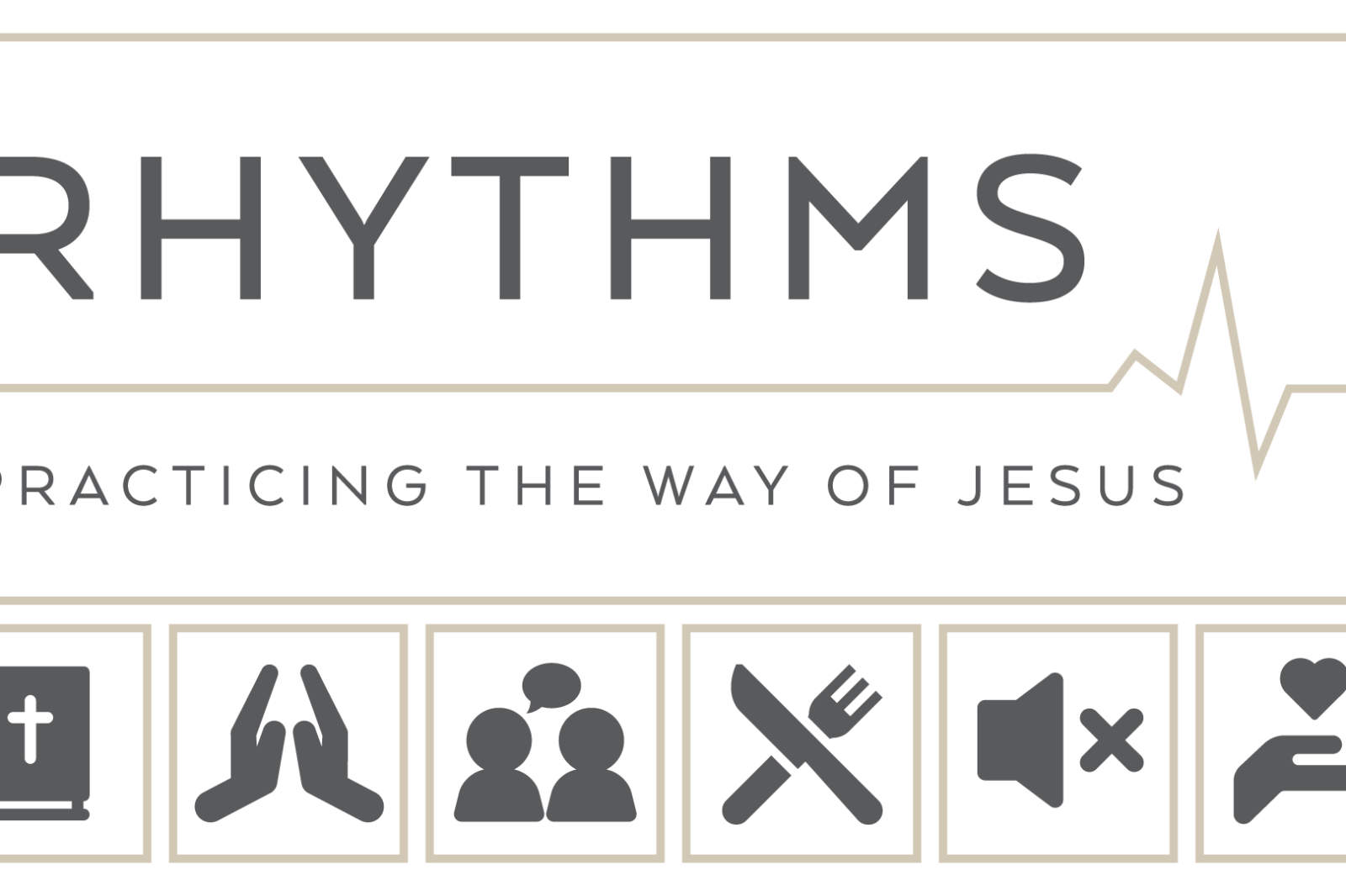 Rhythms: Practicing The Way of Jesus (Part 4)